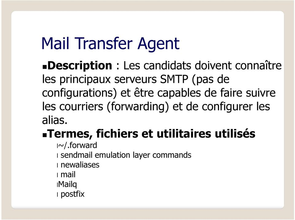 courriers (forwarding) et de configurer les alias.
