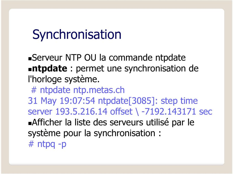 ch 31 May 19:07:54 ntpdate[3085]: step time server 193.5.216.