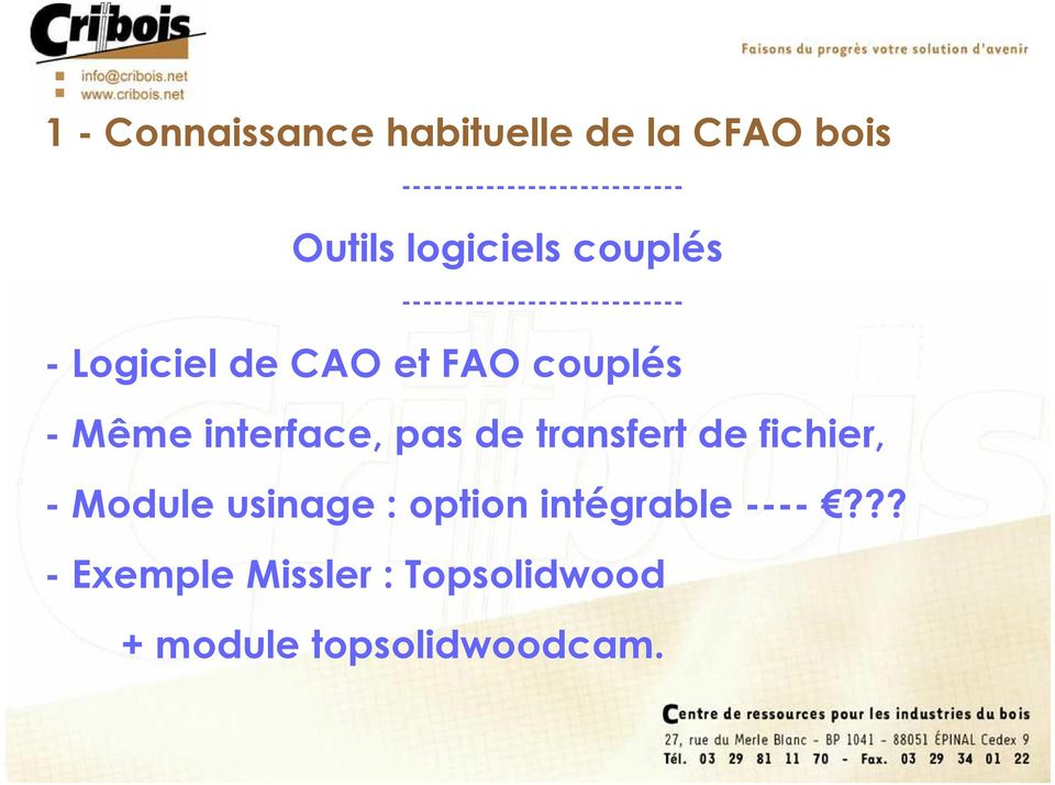 FAO couplés - Même interface, pas de transfert de fichier, - Module usinage