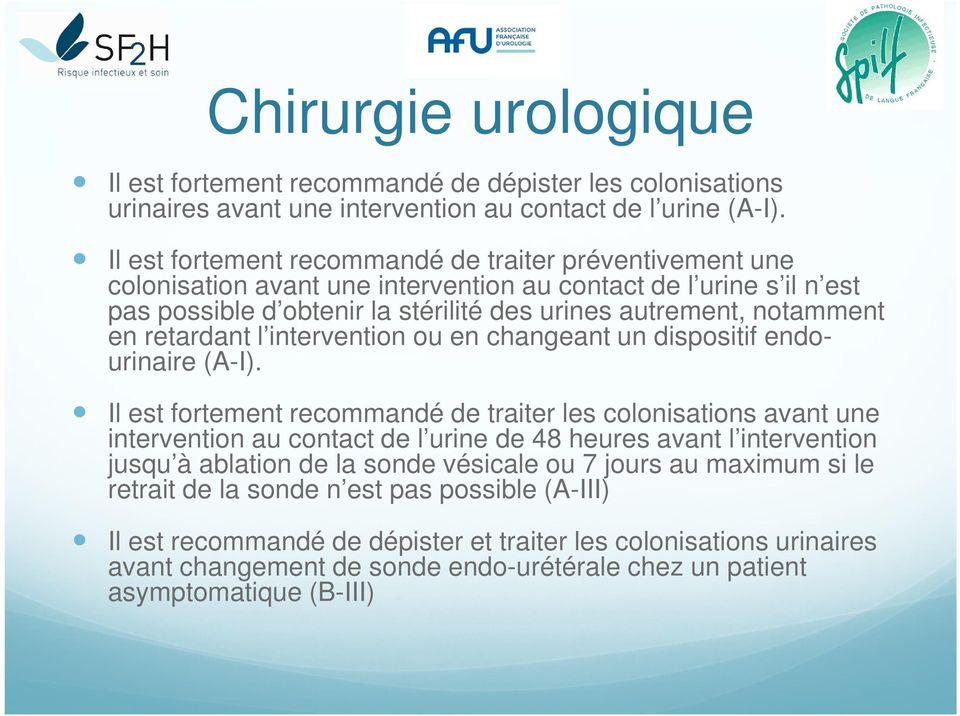 retardant l intervention ou en changeant un dispositif endourinaire (A-I).