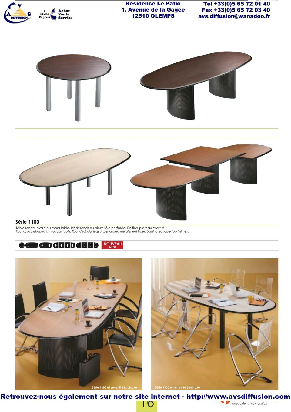 Round, oval-shaped or modular table. Round tubular legs or perforated metal sheet base.