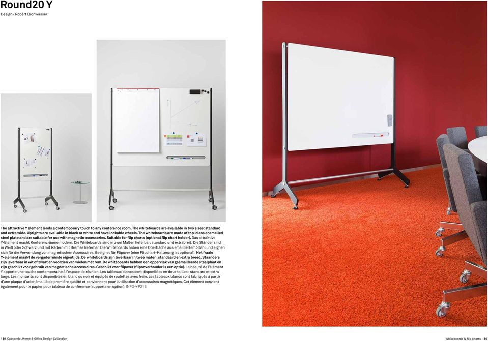 Suitable for flip charts (optional flip chart holder). Das attraktive Y-Element macht Konferenzräume modern. Die Whiteboards sind in zwei Maßen lieferbar: standard und extrabreit.