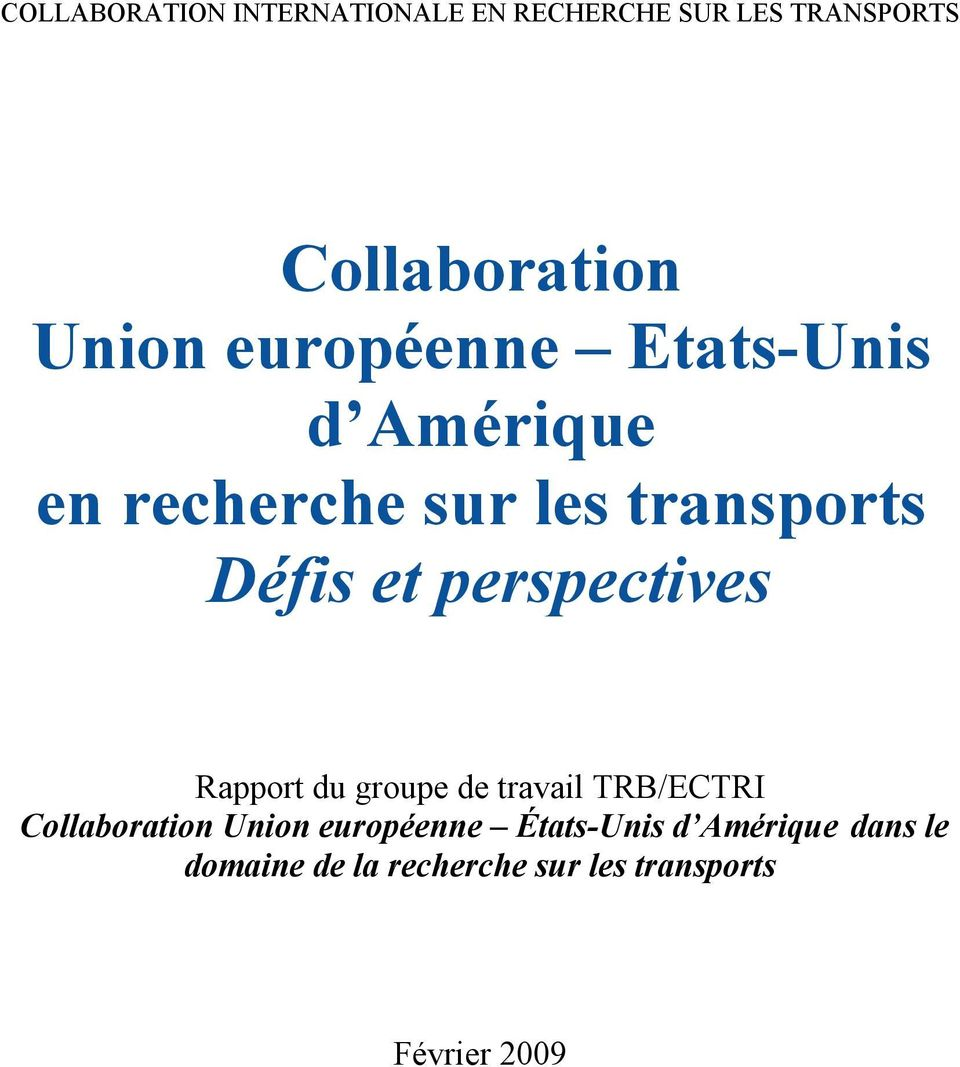 perspectives Rapport du groupe de travail TRB/ECTRI Collaboration Union