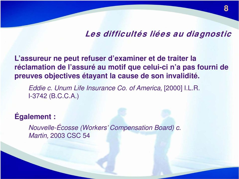 son invalidité. Eddie c. Unum Life Insurance Co. of Am