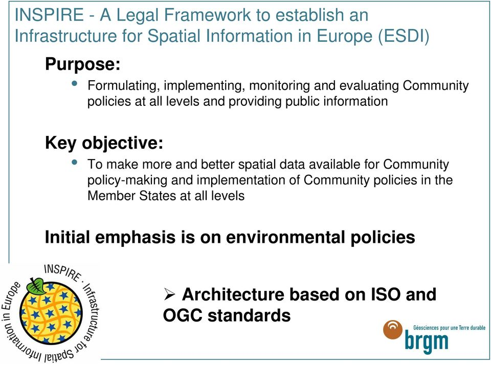 Key objective: To make more and better spatial data available for Community policy-making and implementation of