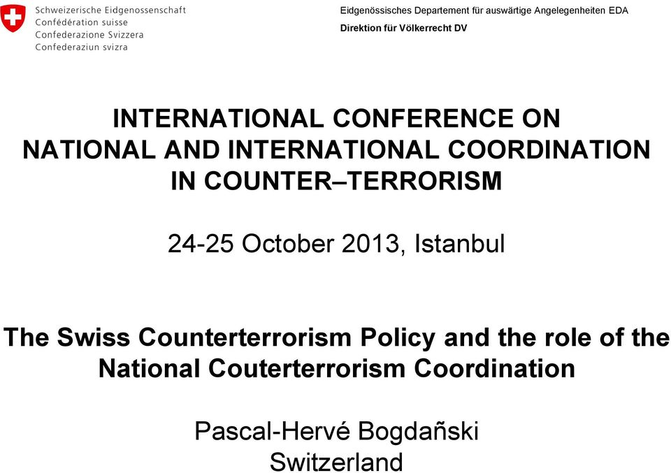 Istanbul The Swiss Counterterrorism Policy and the role of
