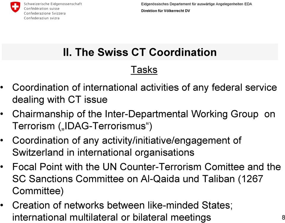 activity/initiative/engagement of Switzerland in international organisations Focal Point with the UN Counter-Terrorism Comittee and