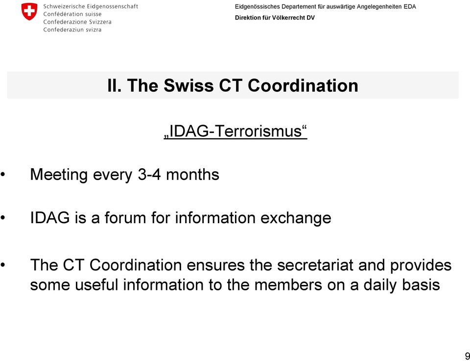 exchange The CT Coordination ensures the secretariat and