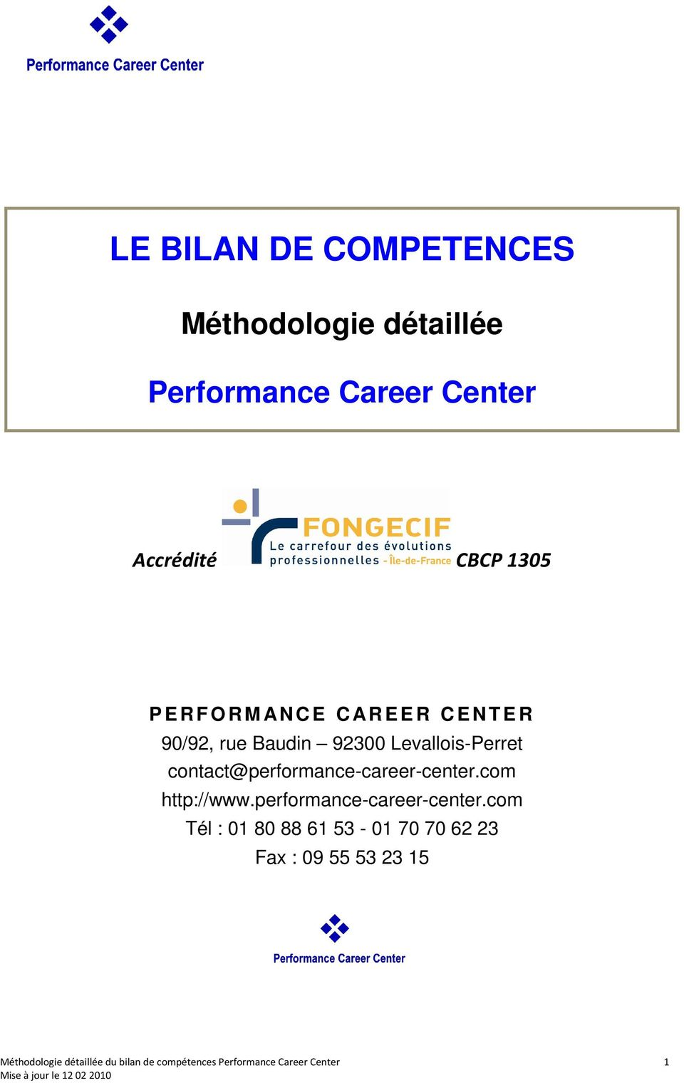 Baudin 92300 Levallois-Perret contact@performance-career-center.com http://www.