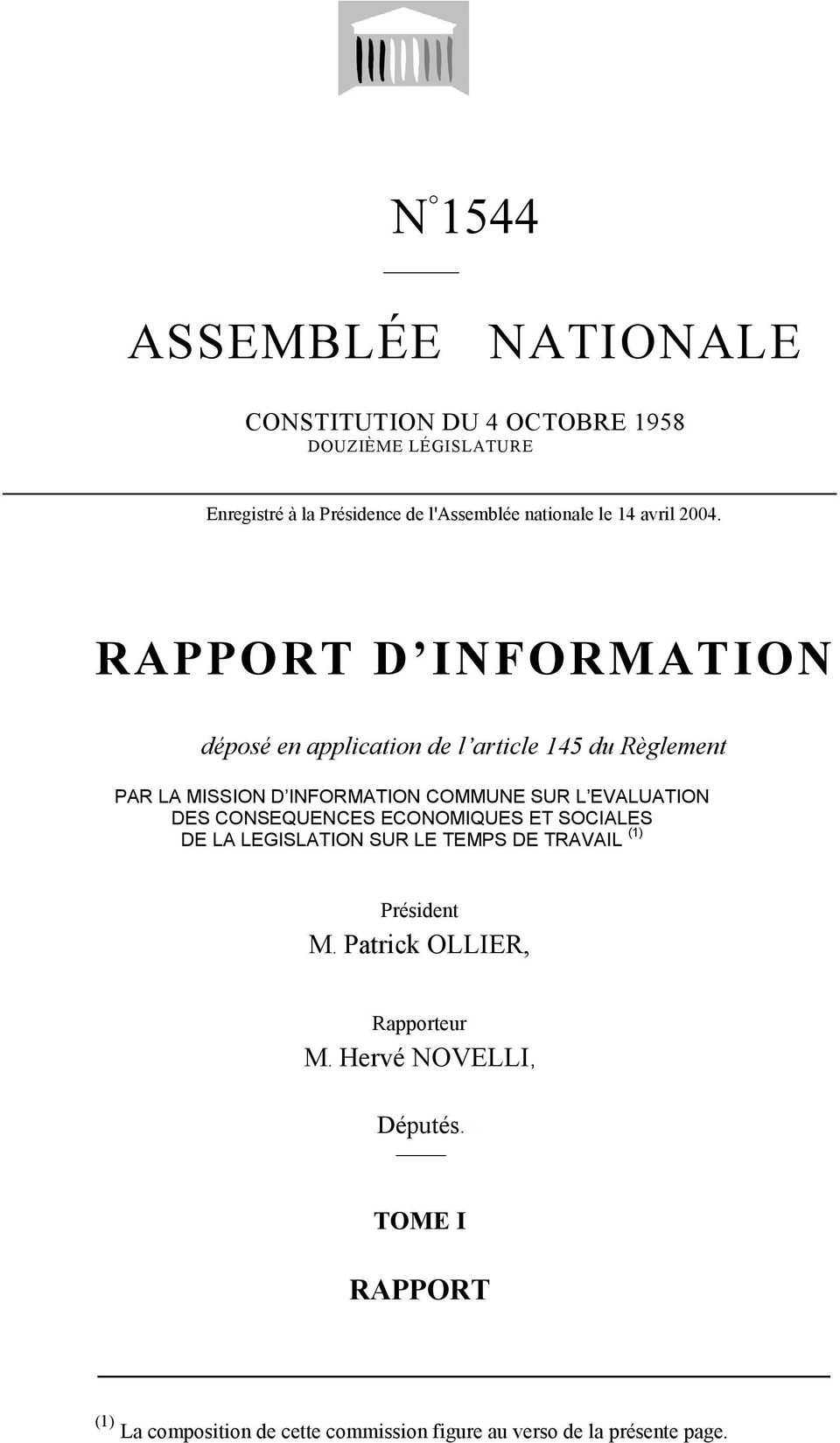 RAPPORT D INFORMATION déposé en application de l article 145 du Règlement PAR LA MISSION D INFORMATION COMMUNE SUR L EVALUATION
