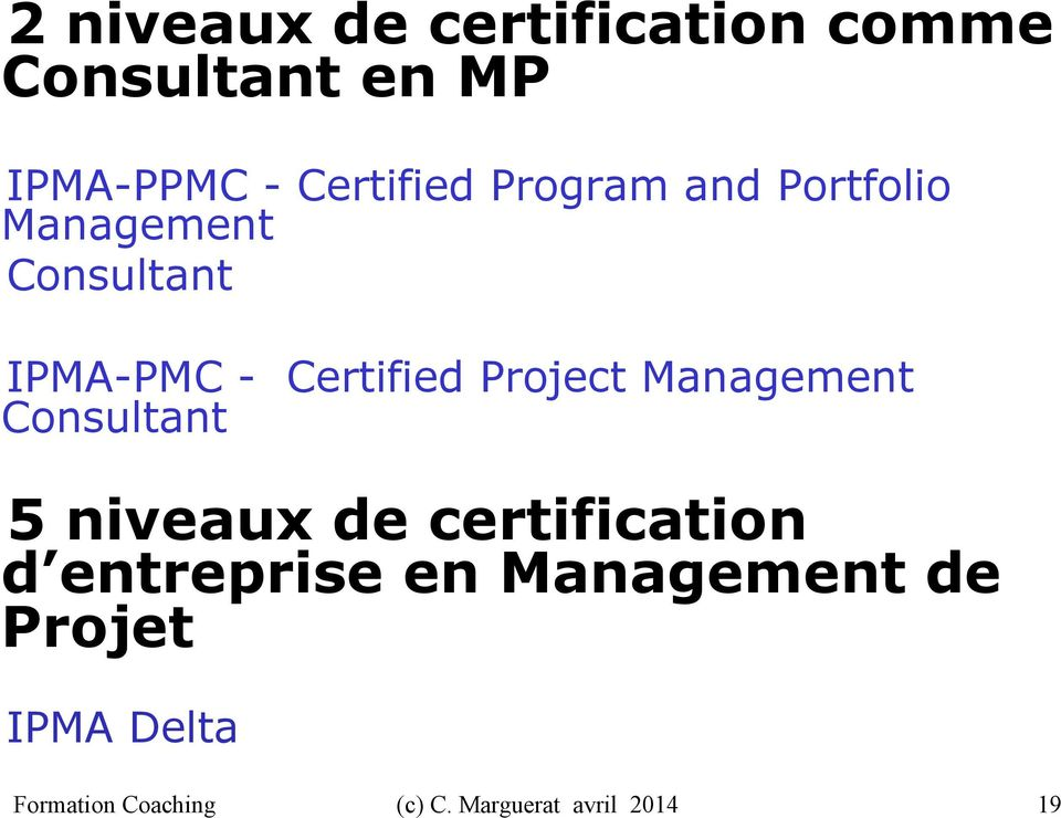 Certified Project Management Consultant 5 niveaux de certification
