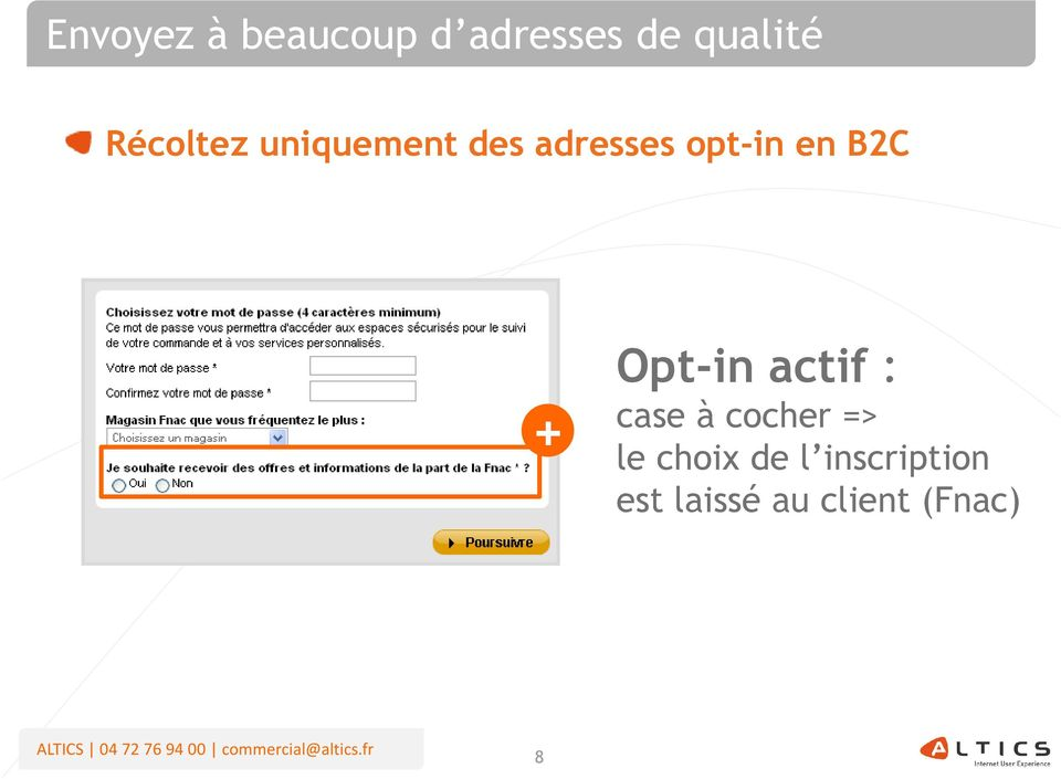 B2C + Opt-in actif : case à cocher => le