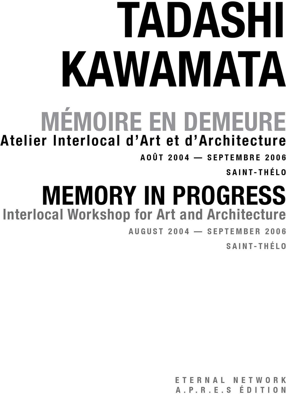 Interlocal Workshop for Art and Architecture A U G U S T 2 0 0 4 S E P T E M B E R
