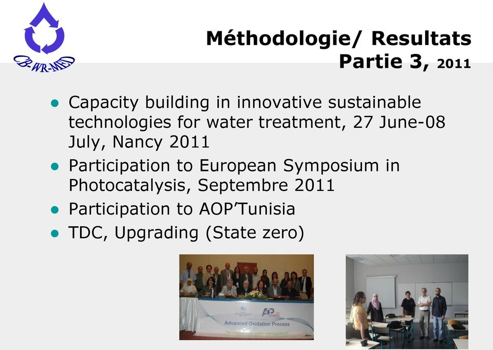 Symposium in Photocatalysis, Septembre 2011 Participation to AOP