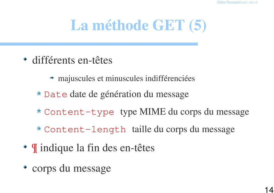 Content-type type MIME du corps du message Content-length