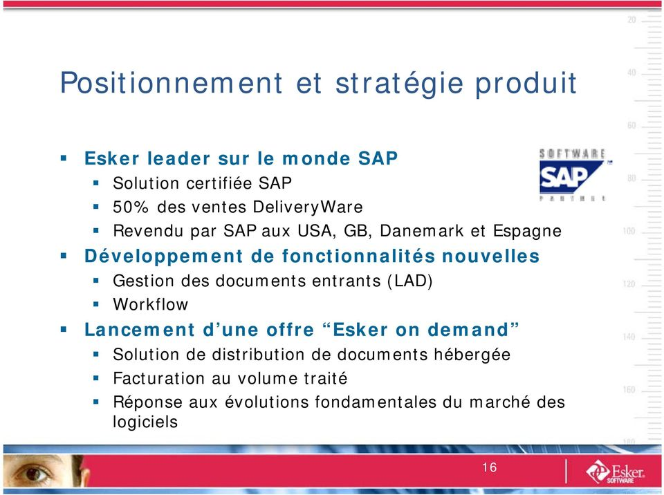 Gestion des documents entrants (LAD) Workflow Lancement d une offre Esker on demand Solution de