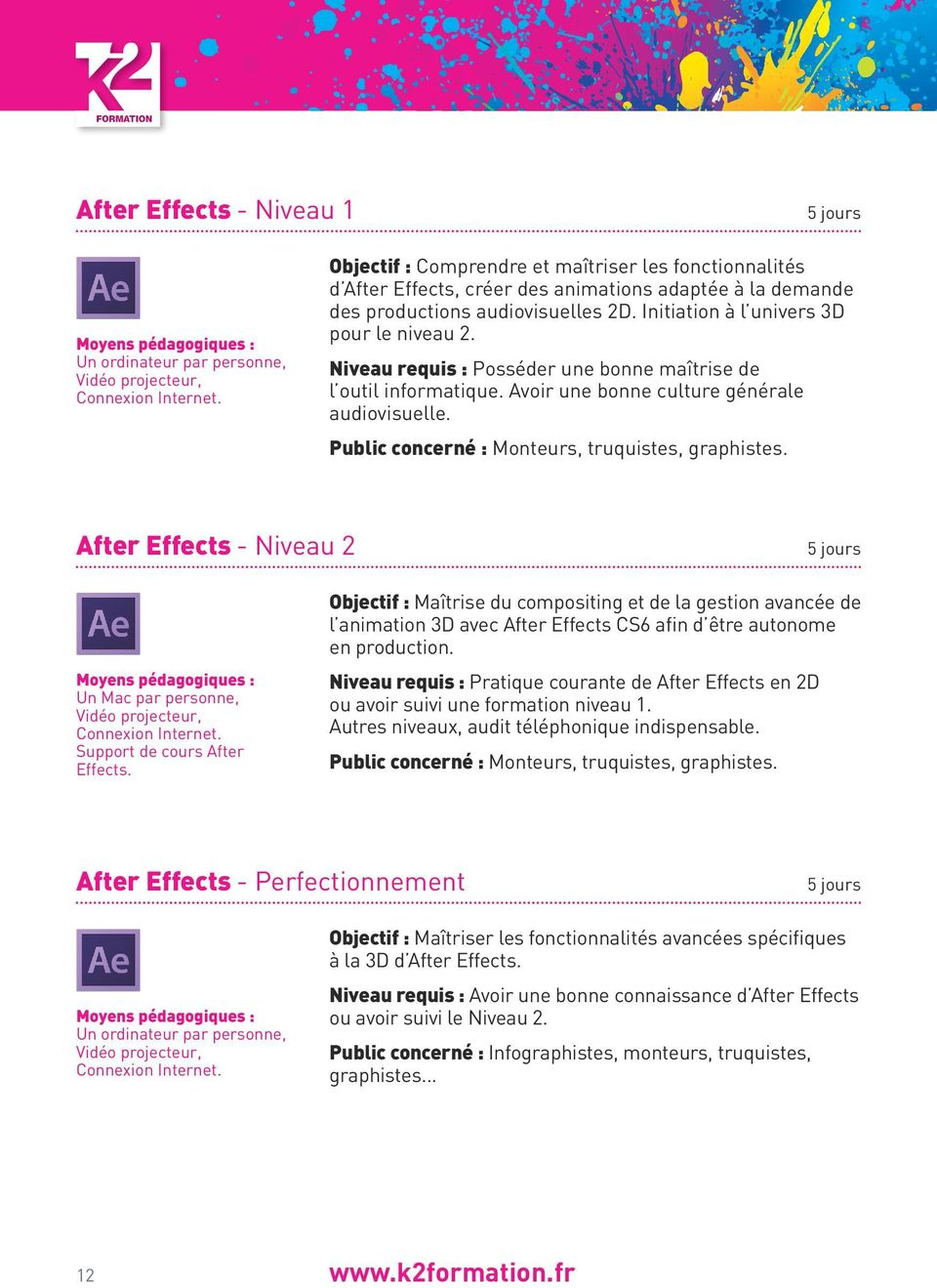 Public concerné : Monteurs, truquistes, graphistes. After Effects - Niveau 2 Un Mac par personne, Support de cours After Effects.