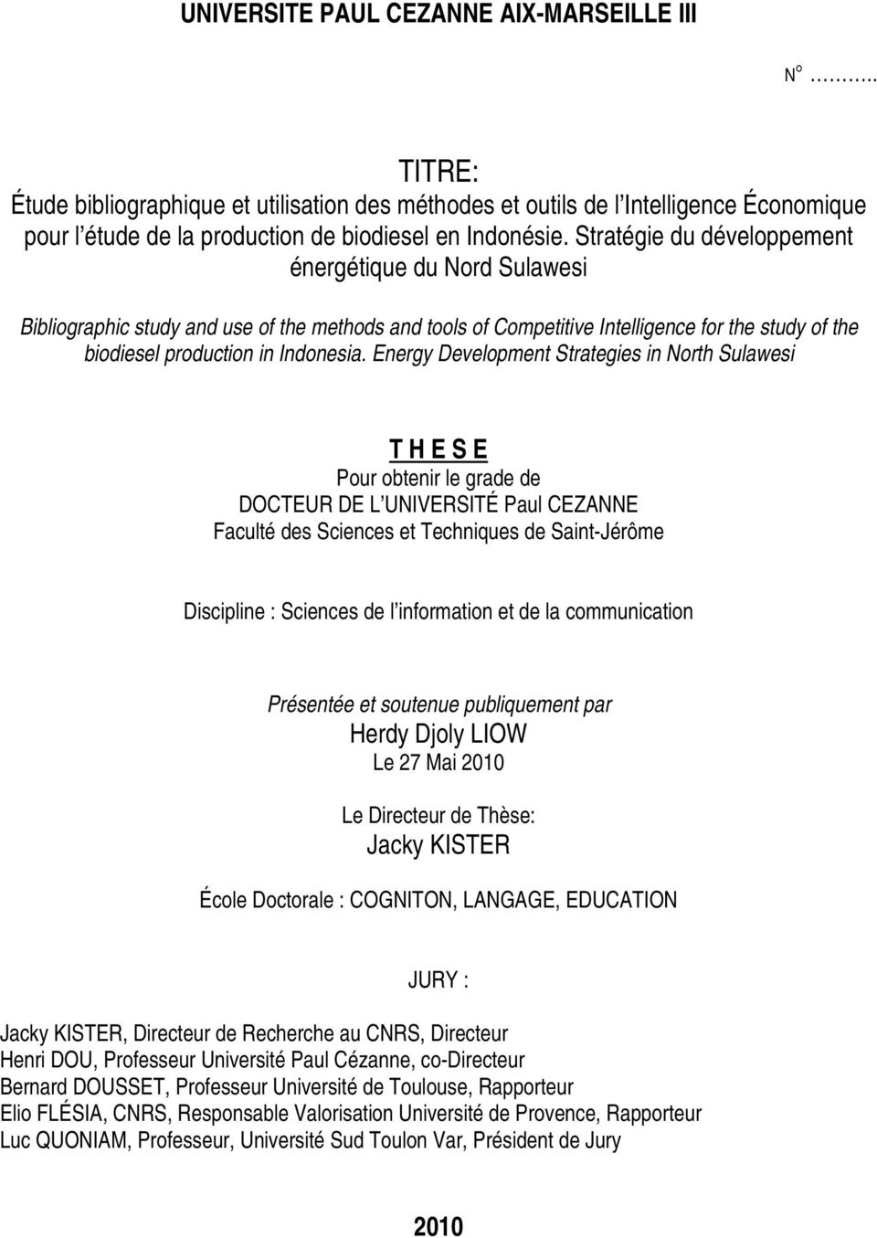 Energy Development Strategies in North Sulawesi T H E S E Pour obtenir le grade de DOCTEUR DE L UNIVERSITÉ Paul CEZANNE Faculté des Sciences et Techniques de Saint-Jérôme Discipline : Sciences de l