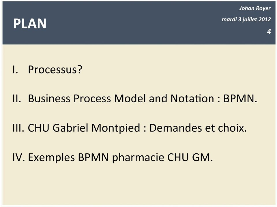 and Nota&on : BPMN. IV.