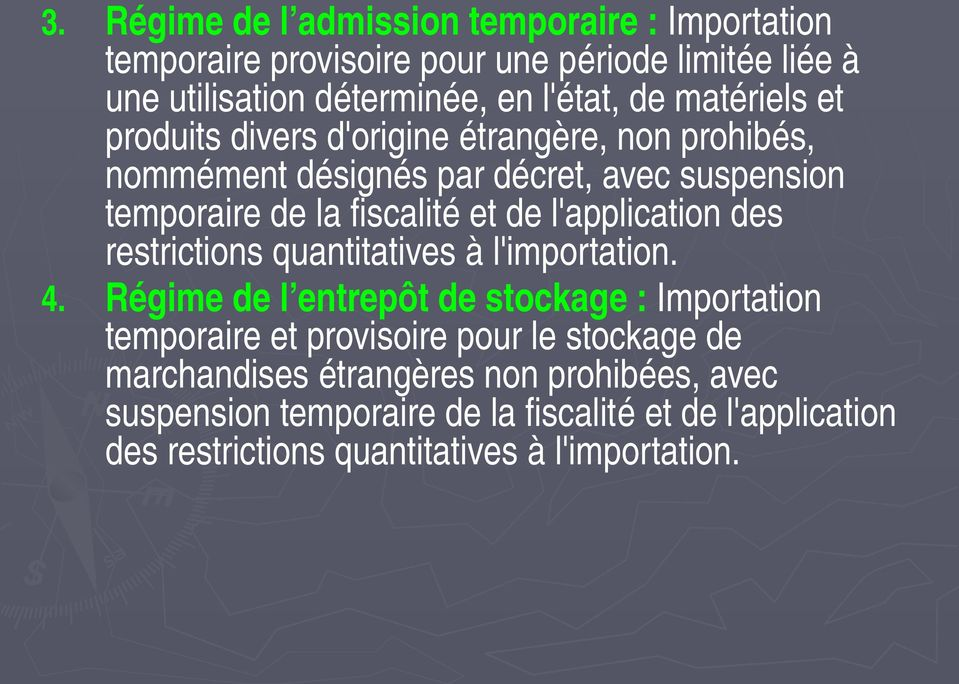l'application des restrictions quantitatives à l'importation. 4.