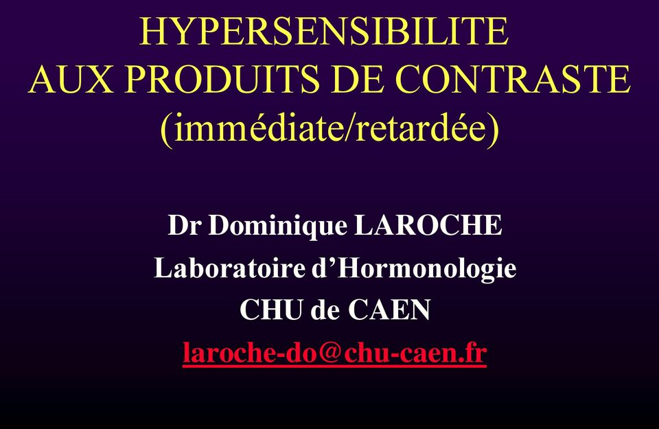 Dominique LAROCHE Laboratoire d