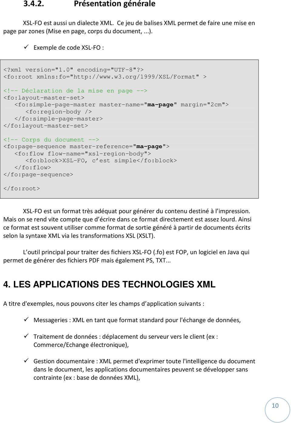 "-- Déclaration de la mise en page --> <fo:layout-master-set> <fo:simple-page-master master-name=""ma-page"" margin=""2cm""> <fo:region-body /> </fo:simple-page-master> </fo:layout-master-set> <!"