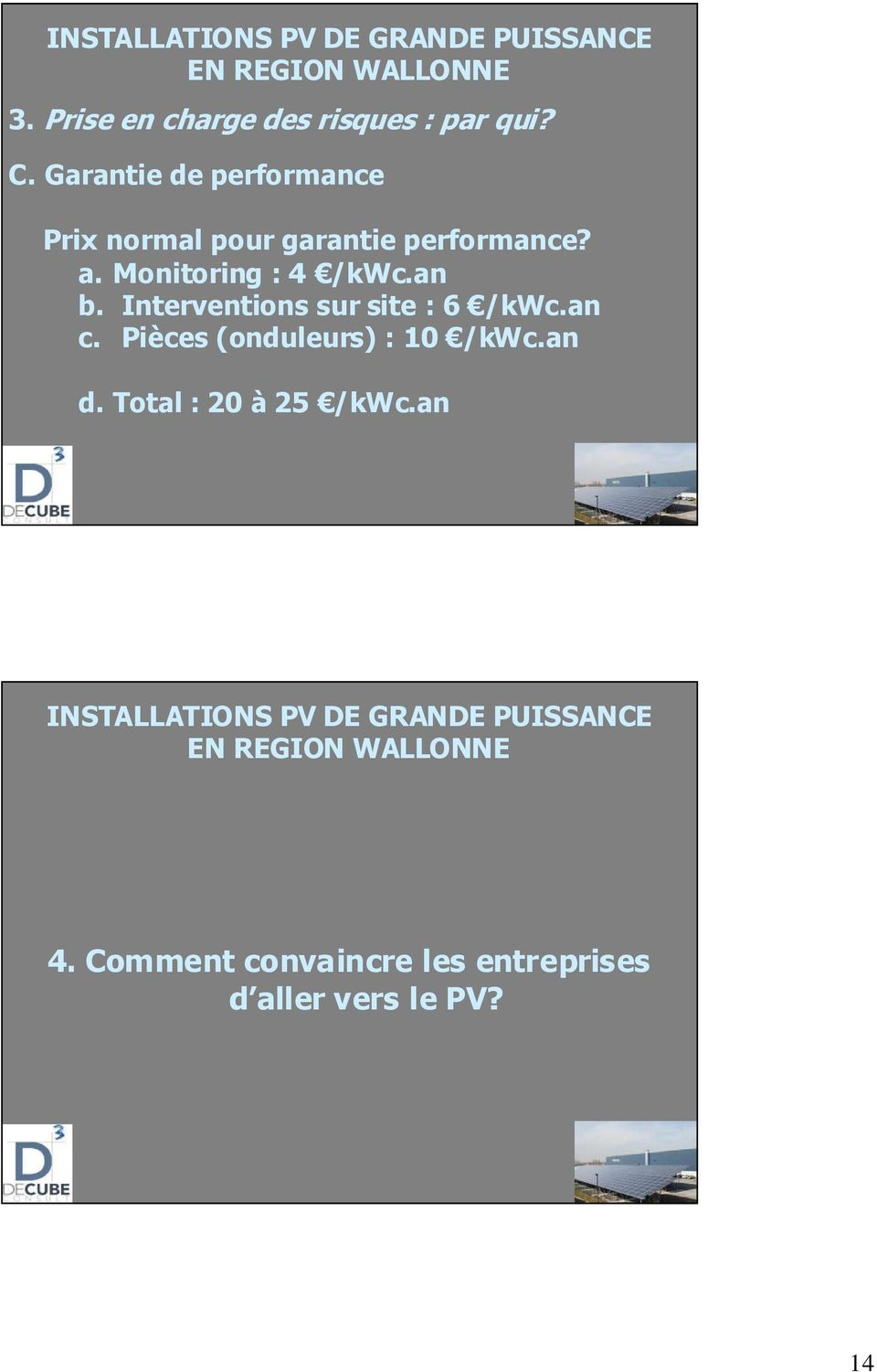 Monitoring : 4 /kwc.an b. Interventions sur site : 6 /kwc.an c.