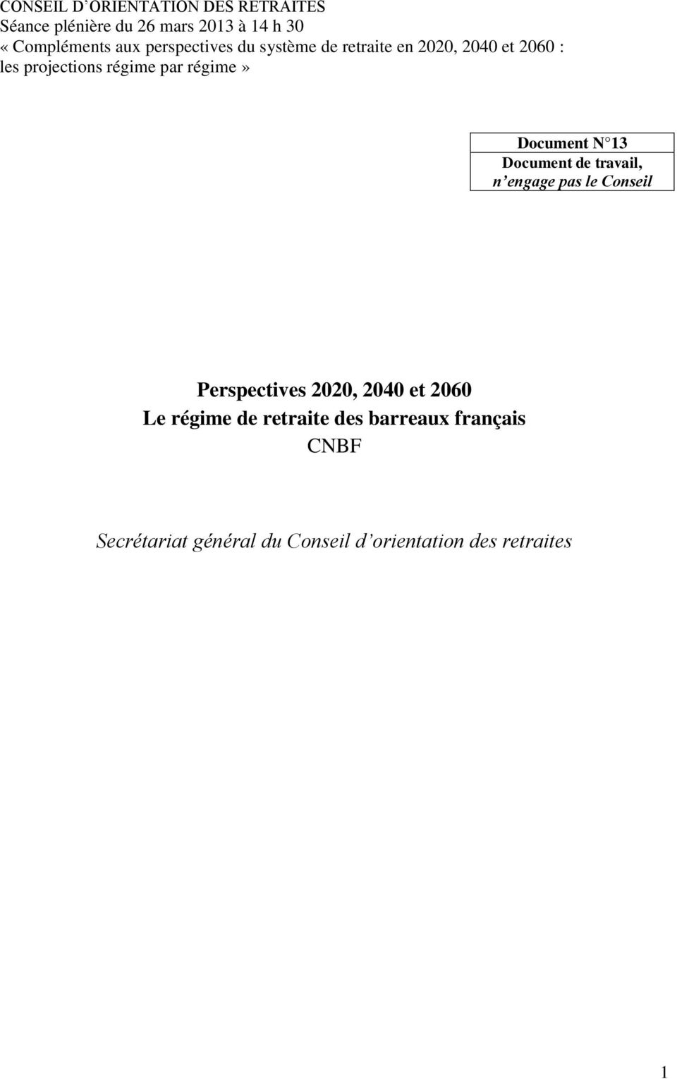 Document N 13 Document de travail, n engage pas le Conseil Perspectives 2020, 2040 et 2060 Le