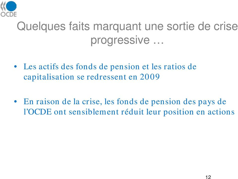 redressent en 2009 En raison de la crise, les fonds de pension