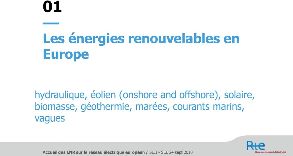 and offshore), solaire, biomasse,