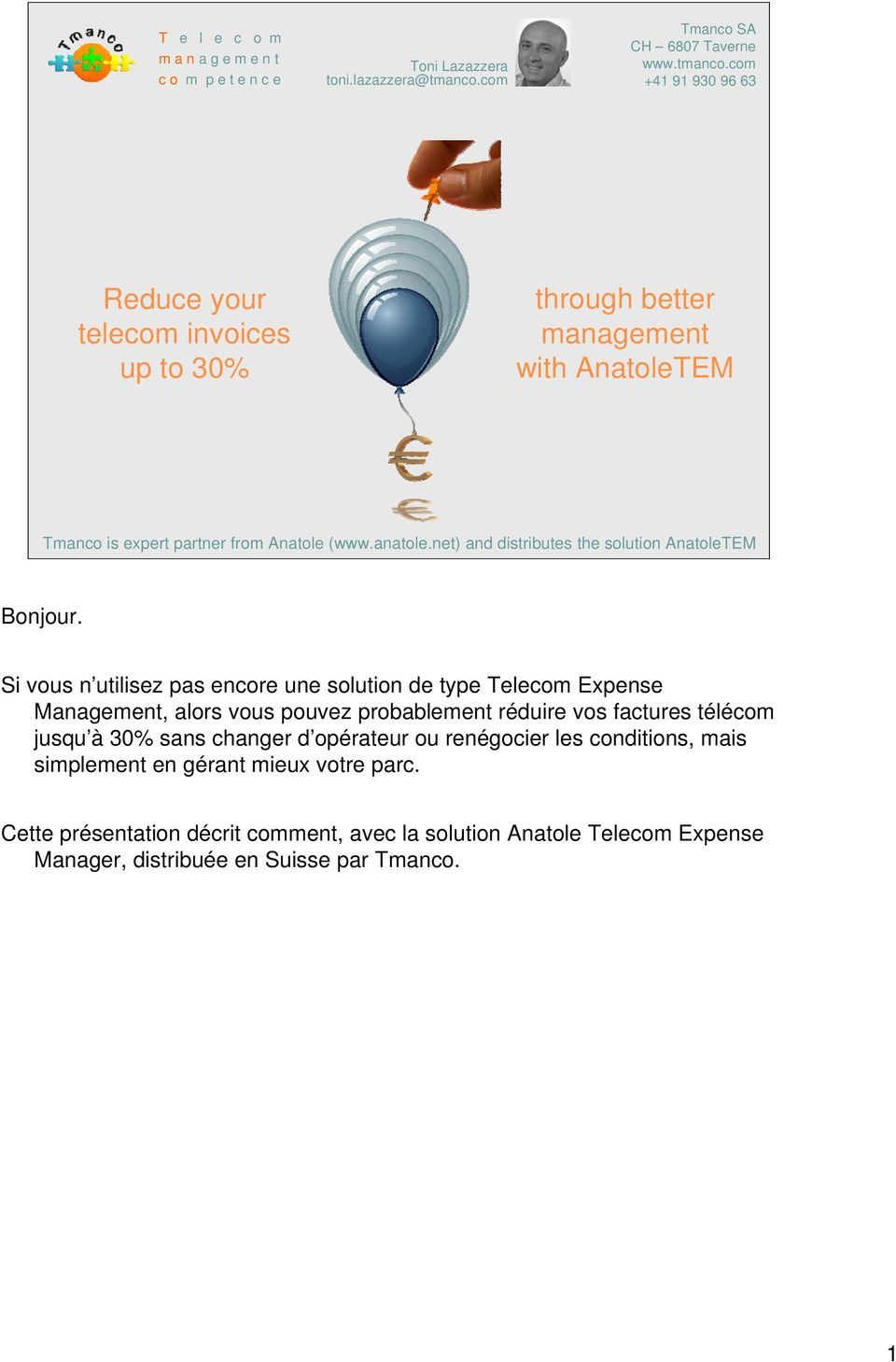 anatole.net) and distributes the solution AnatoleTEM Reduce your telecom invoices up to 30% Bonjour.