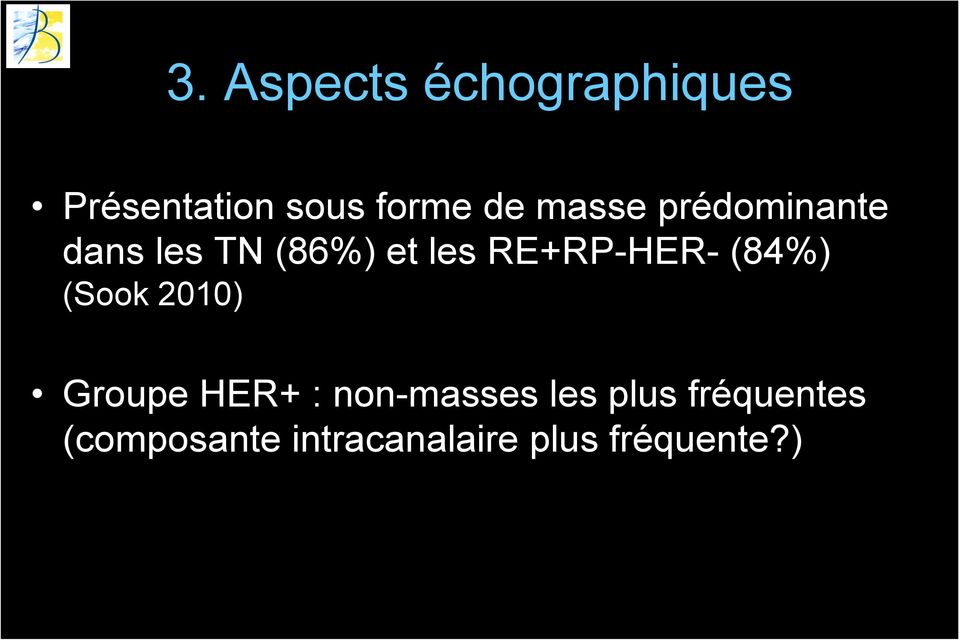 RE+RP-HER- (84%) (Sook 2010) Groupe HER+ : non-masses