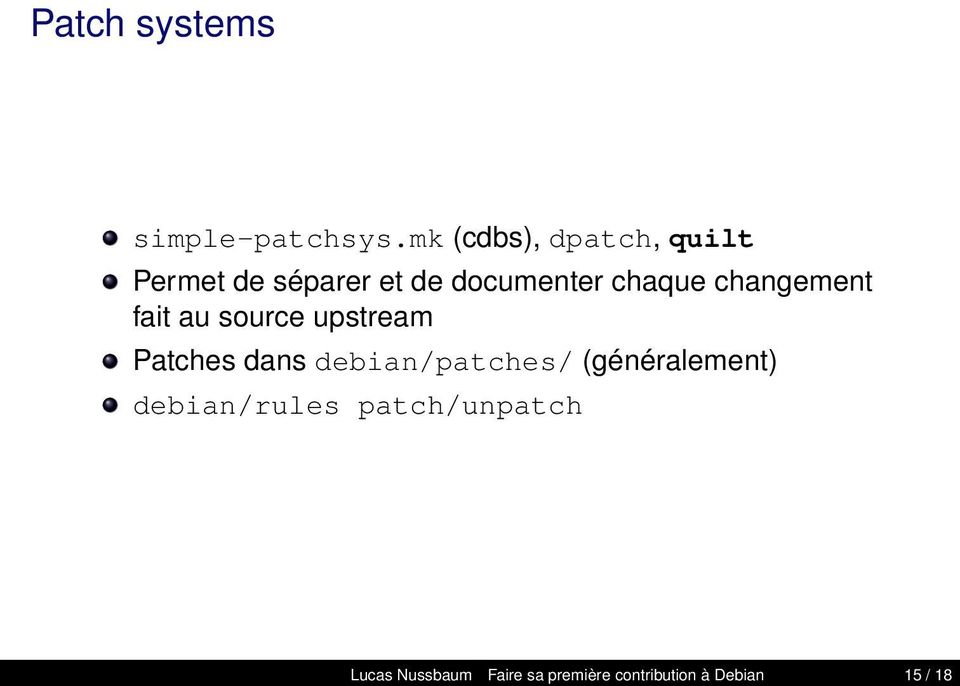 build-dependencies: apt-get build-dep cowsay Pour construire dans un