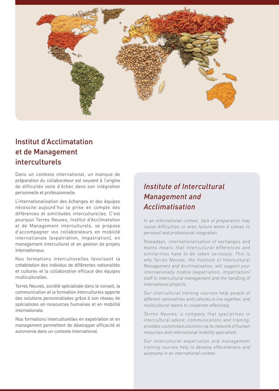 C est pourquoi Terres Neuves, Institut d Acclimatation et de Management interculturels, se propose d accompagner vos collaborateurs en mobilité internationale (expatriation, impatriation), en