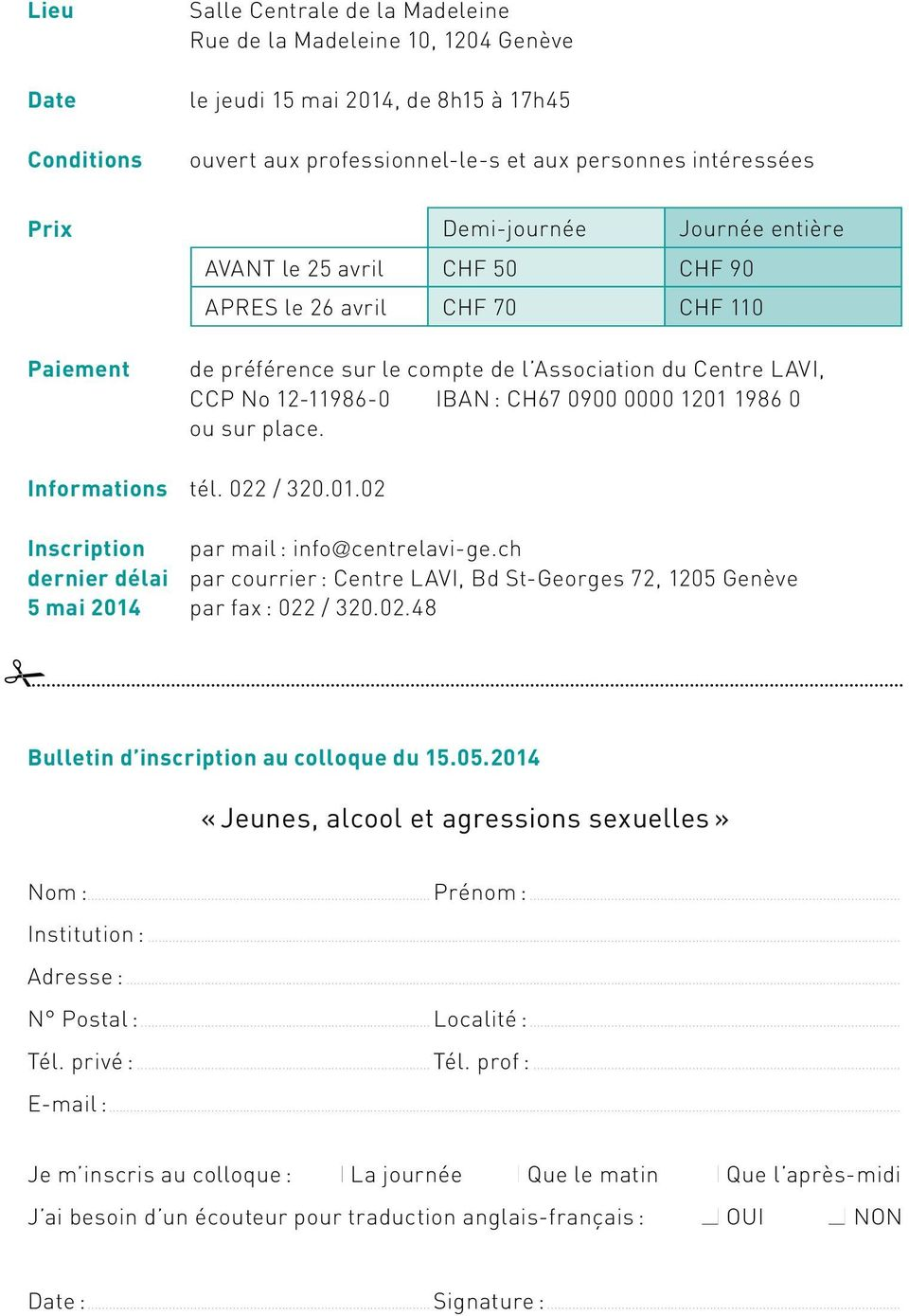 0000 1201 1986 0 ou sur place. Informations tél. 022 / 320.01.02 Inscription par mail : info@centrelavi-ge.
