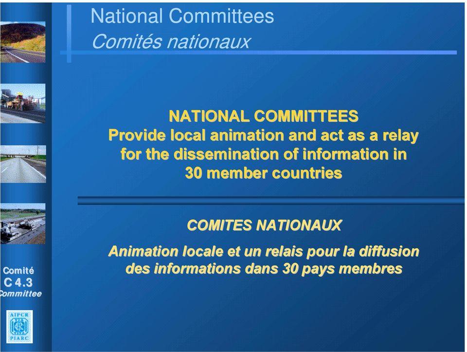 information in 30 member countries COMITES NATIONAUX Animation