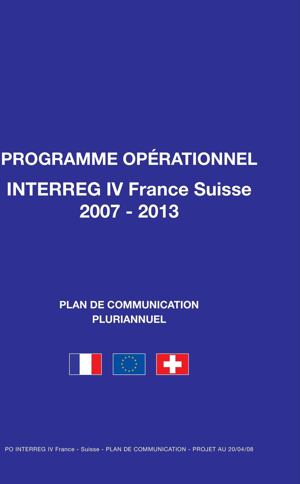 PLURIANNUEL PO INTERREG IV France -