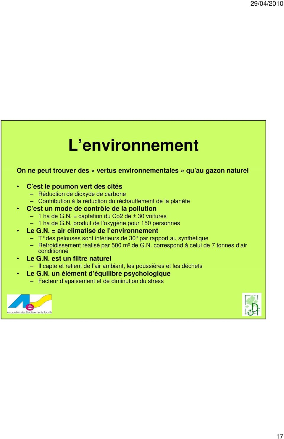 = captation du Co2 de ± 30 voitures 1 ha de G.N.