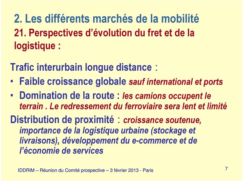 international et ports Domination de la route : les camions occupent le terrain.