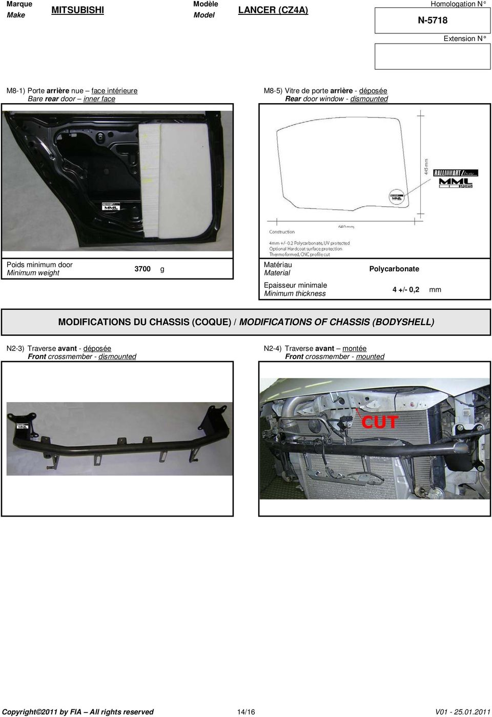 0,2 mm MODIFICATIONS DU CHASSIS (COQUE) / MODIFICATIONS OF CHASSIS (BODYSHELL) N2-3) Traverse avant - déposée Front crossmember