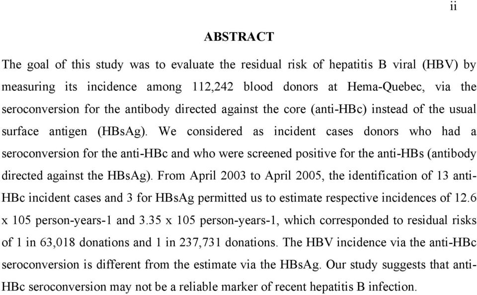We considered as incident cases donors who had a seroconversion for the anti-hbc and who were screened positive for the anti-hbs (antibody directed against the HBsAg).