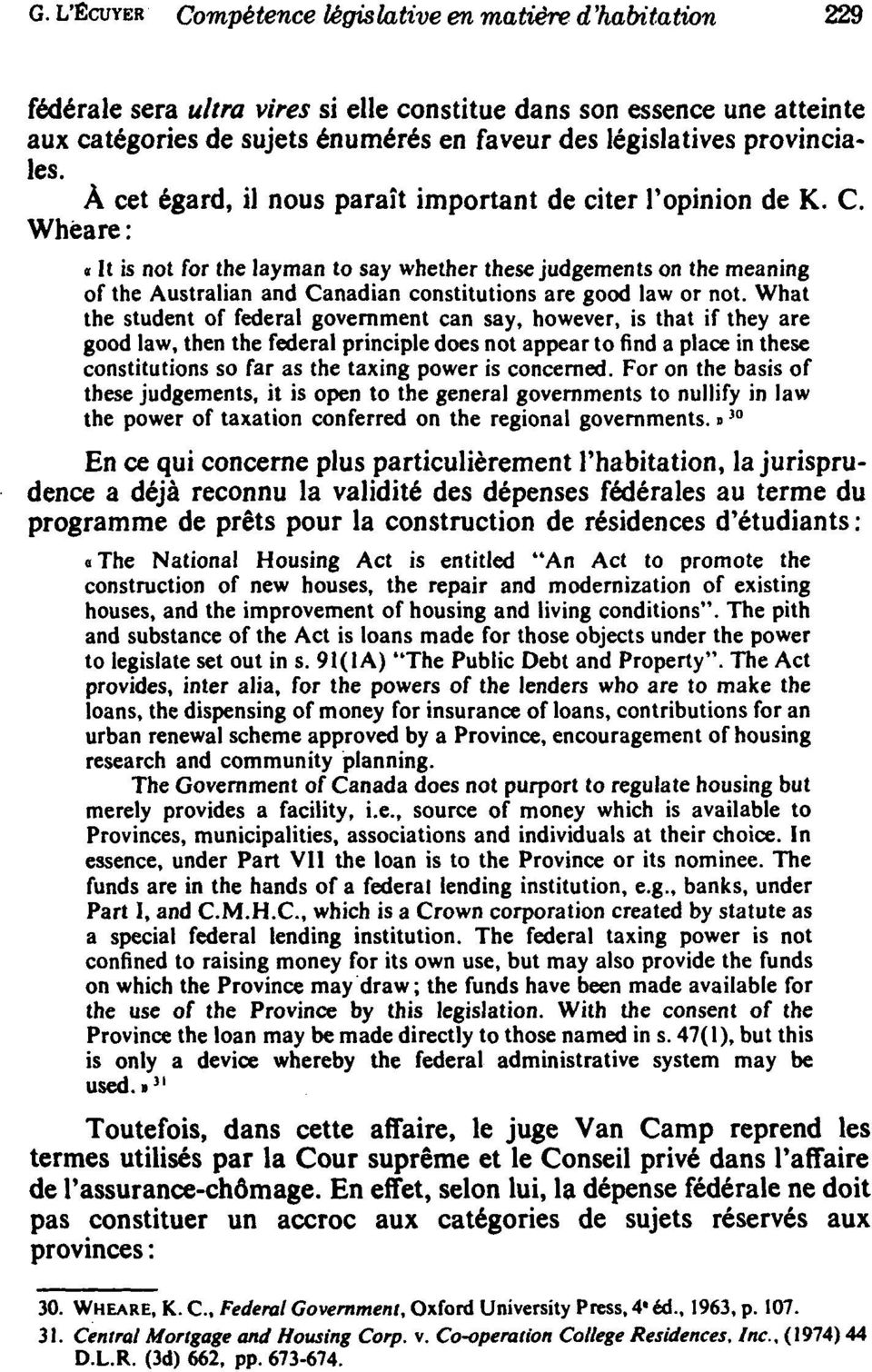 Whéare : «It is not for the layman to say whether these judgements on the meaning of the Australian and Canadian constitutions are good law or not.