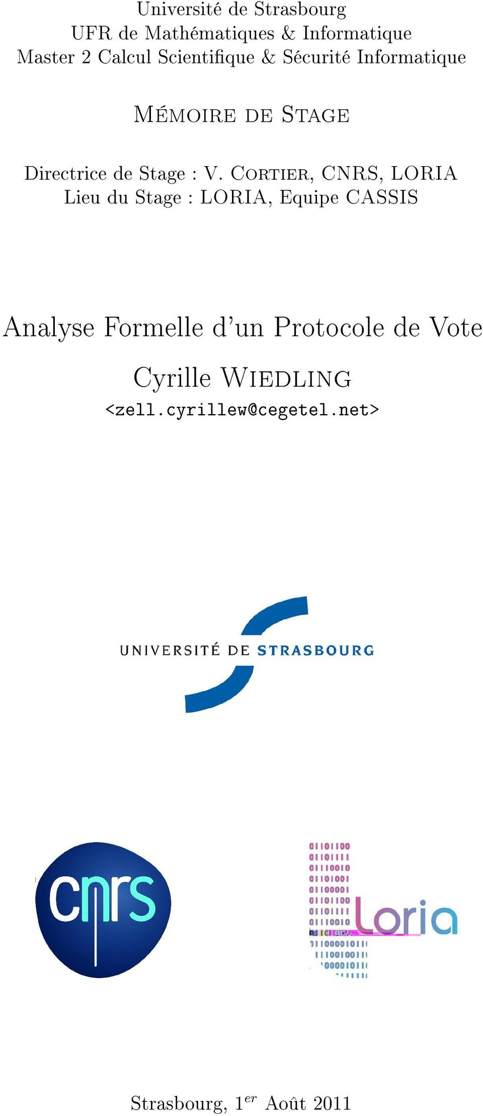 Cortier, CNRS, LORIA Lieu du Stage : LORIA, Equipe CASSIS Analyse Formelle
