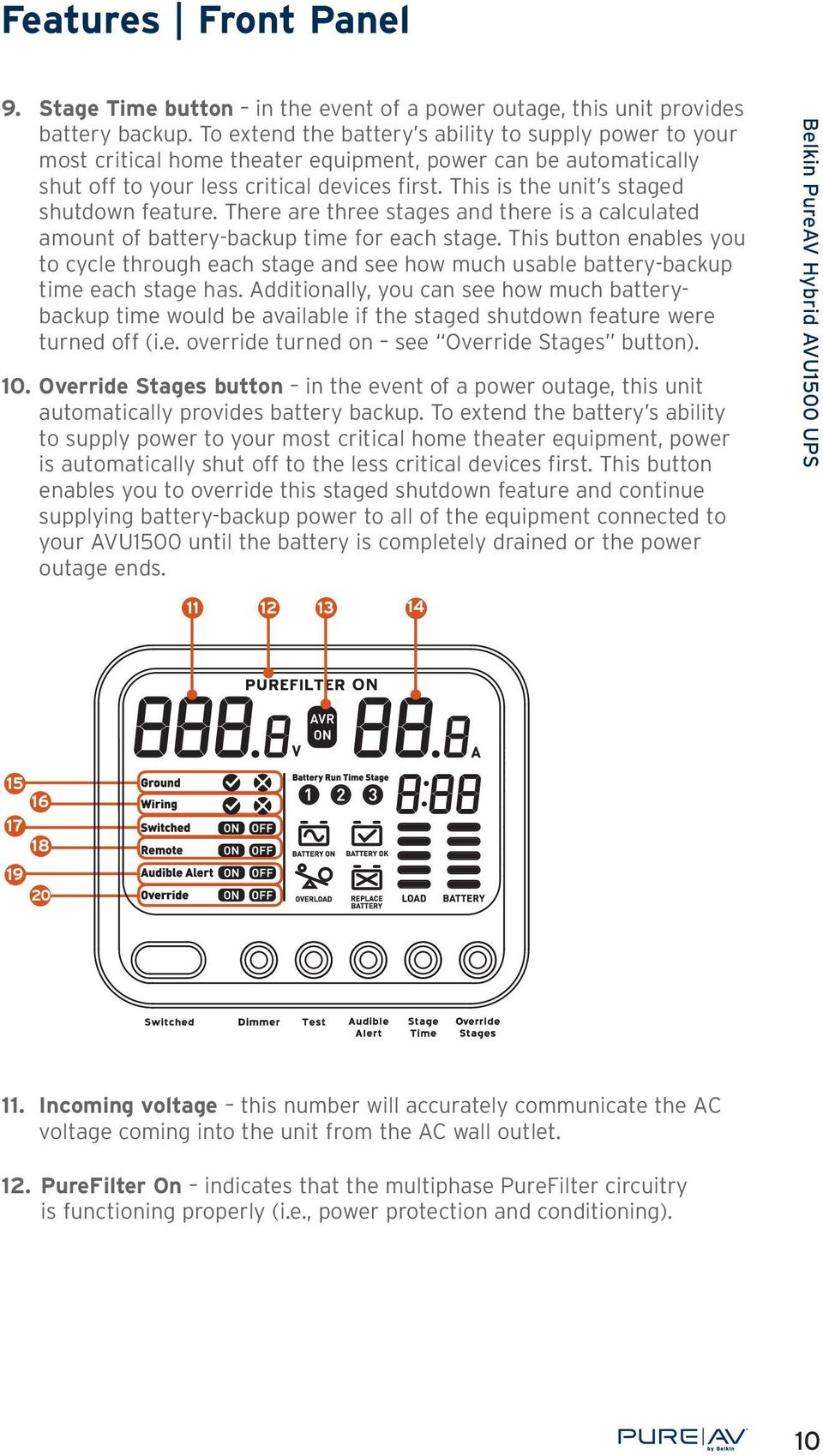 This is the unit s staged shutdown feature. There are three stages and there is a calculated amount of battery-backup time for each stage.