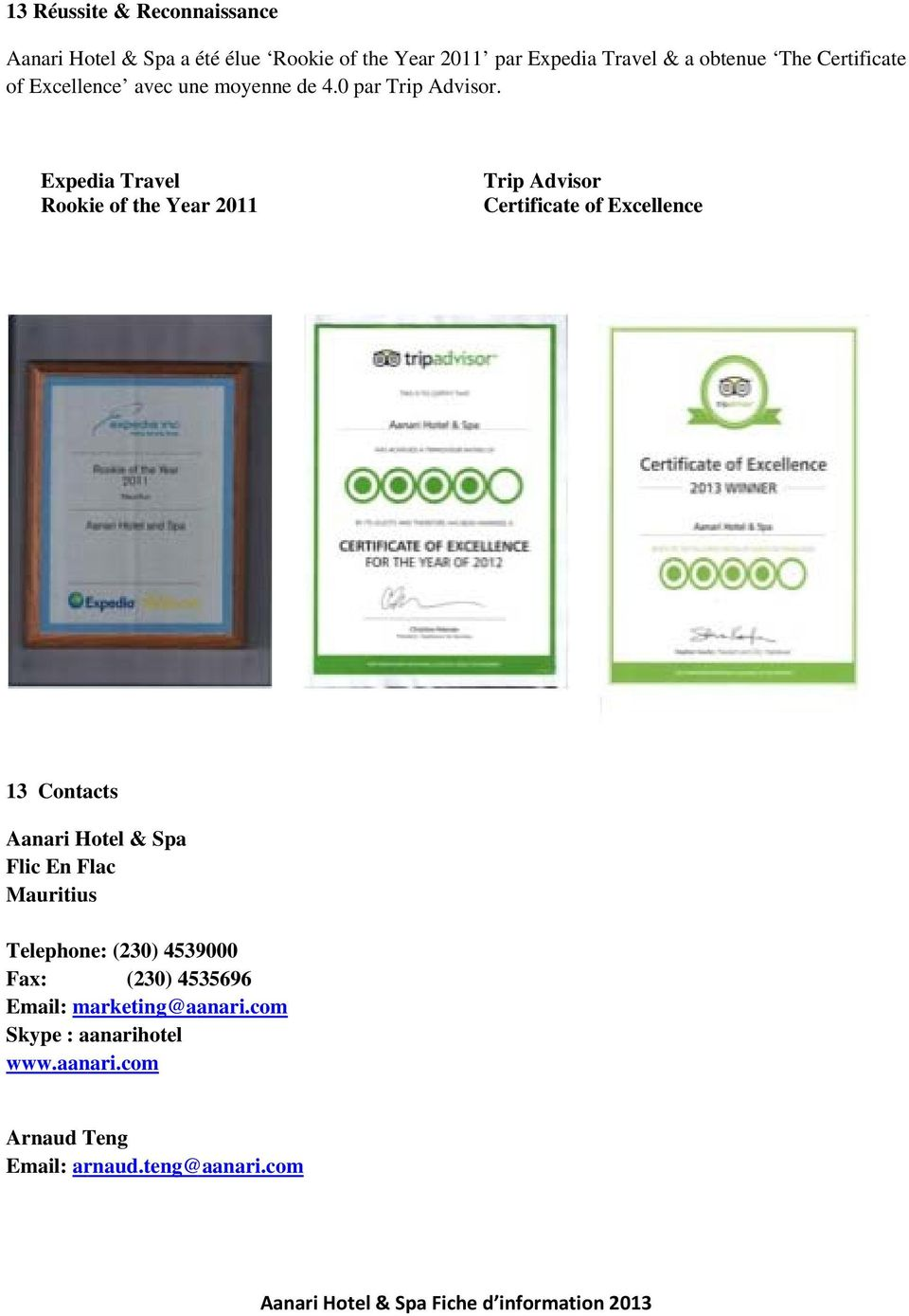 Expedia Travel Rookie of the Year 2011 Trip Advisor Certificate of Excellence 13 Contacts Aanari Hotel & Spa Flic En Flac