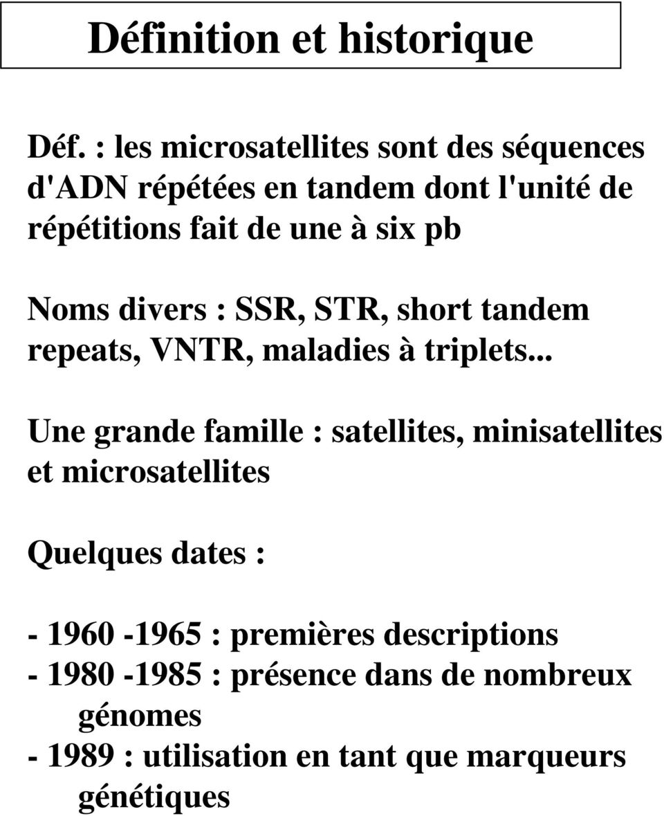 six pb Noms divers : SSR, STR, short tandem repeats, VNTR, maladies à triplets.