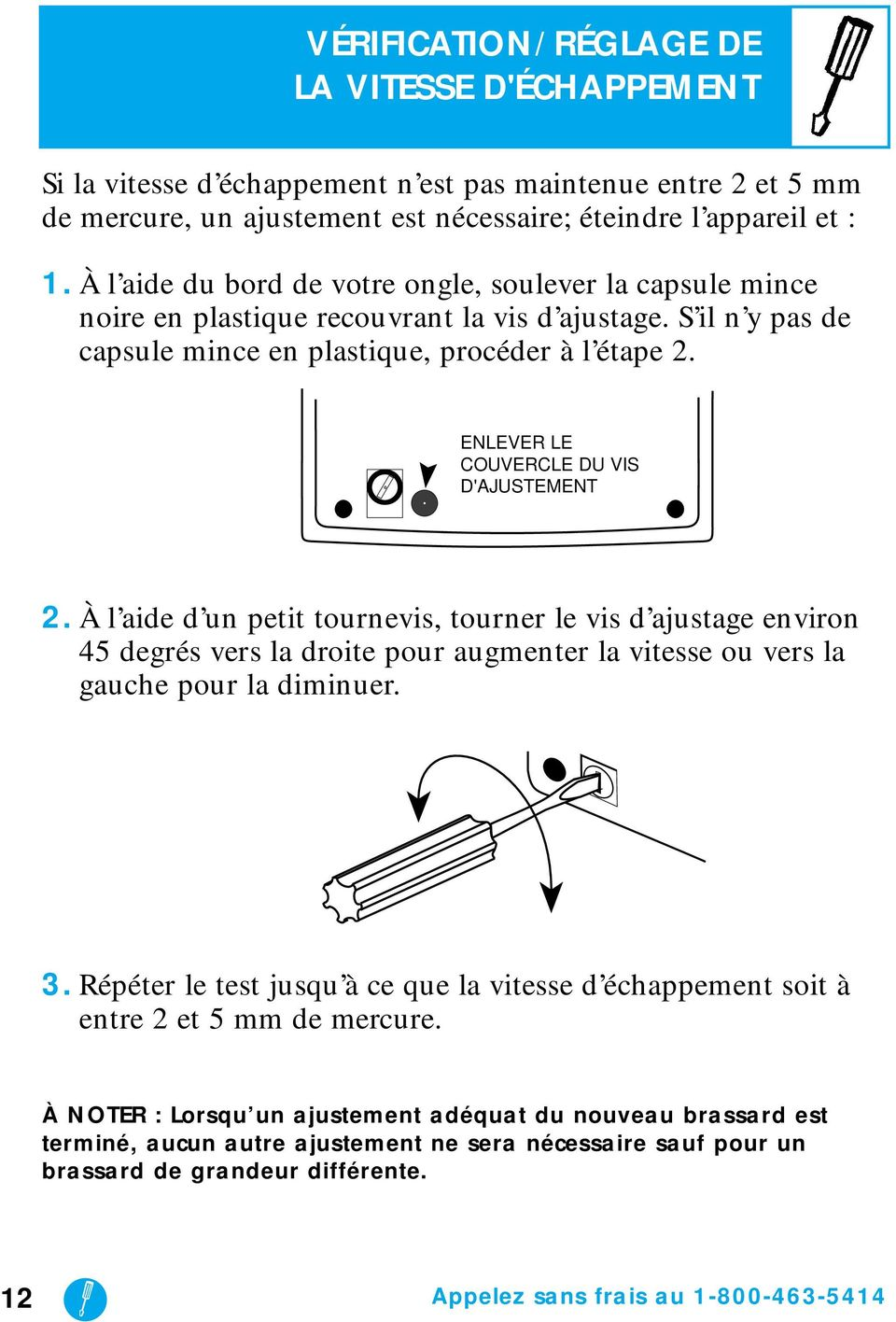 REMOVE ENLEVER THE LE COVER FROM COUVERCLE THE DU VIS ADJUSTMENT D'AJUSTEMENT SCREW 2.