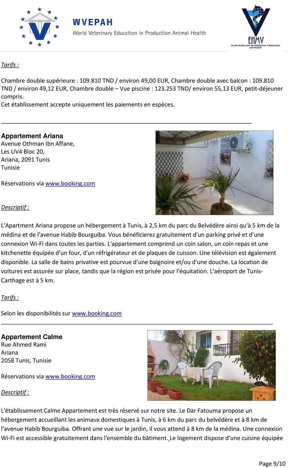 Appartement Ariana Avenue Othman Ibn Affane, Les UV4 Bloc 20, Ariana, 2091 Tunis Réservations via www.booking.