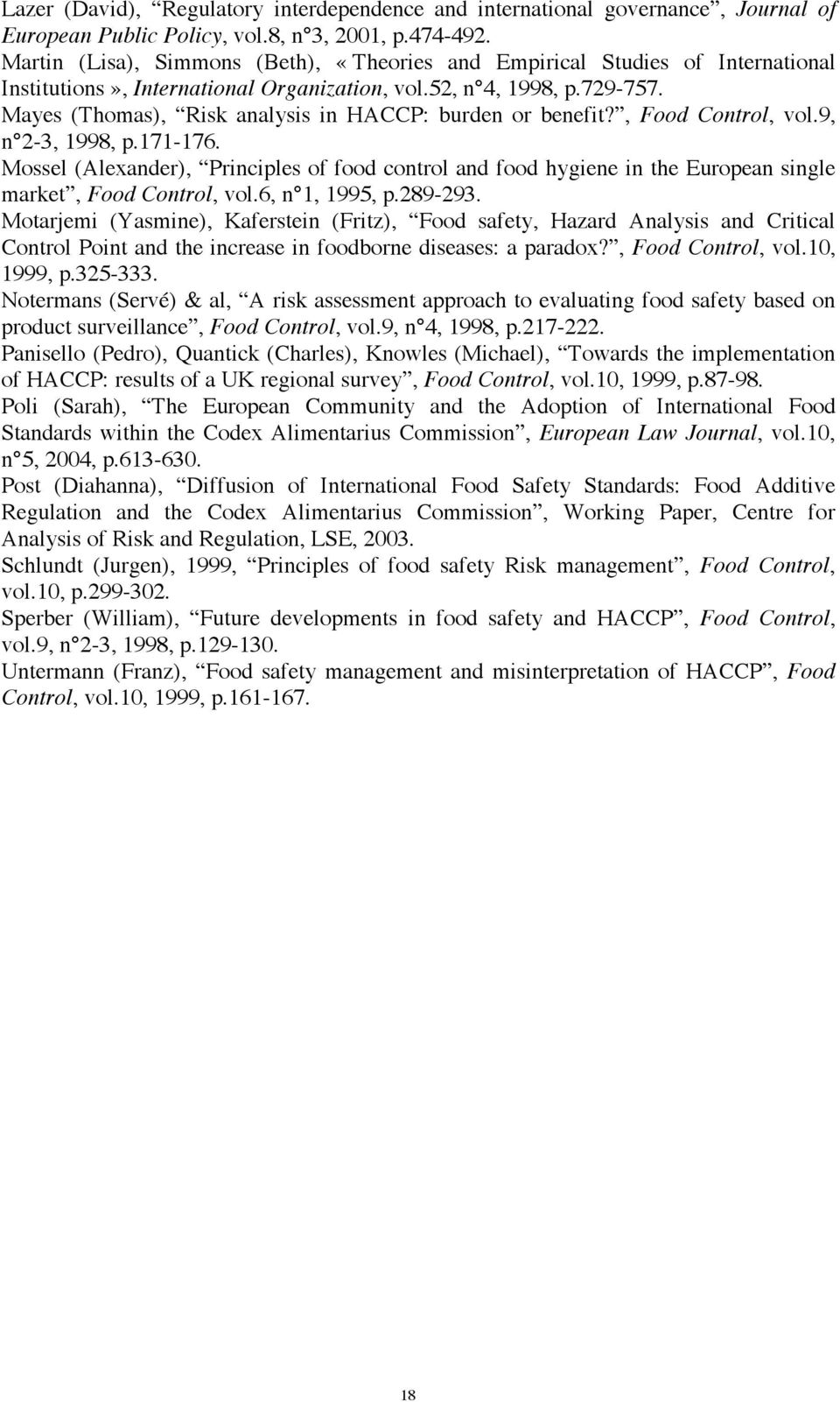 Mayes (Thomas), Risk analysis in HACCP: burden or benefit?, Food Control, vol.9, n 2-3, 1998, p.171-176.