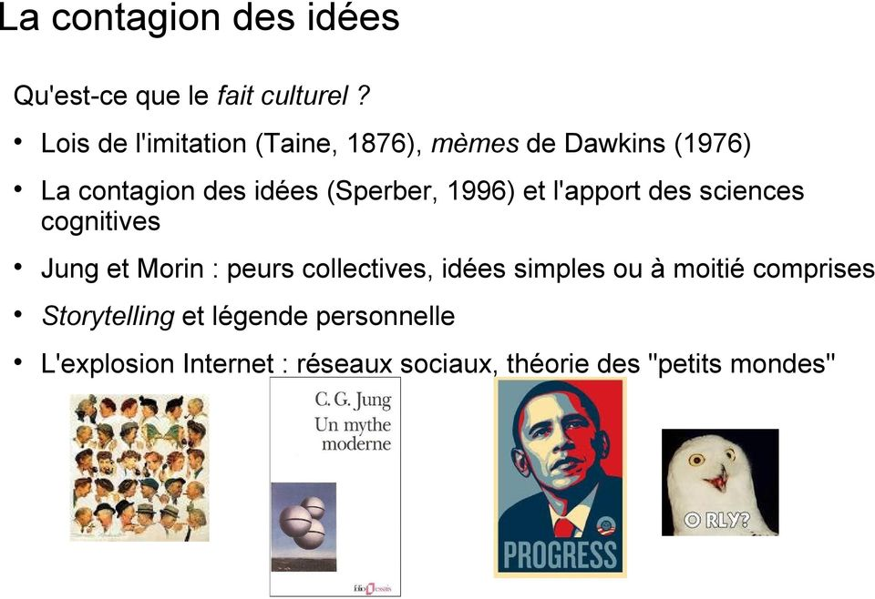 (Sperber, 1996) et l'apport des sciences cognitives Jung et Morin : peurs collectives,